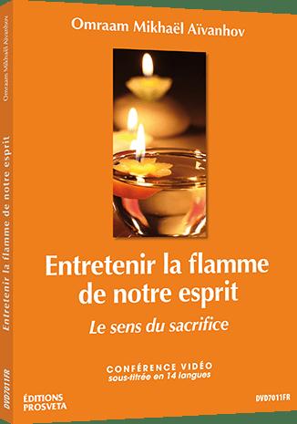 Entretenir la flamme de notre esprit - Le sens du sacrifice - DVD PAL