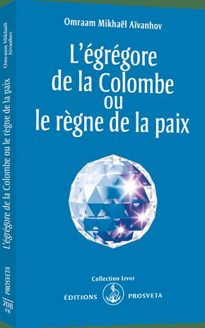 L'égrégore de la Colombe ou le règne de la paix