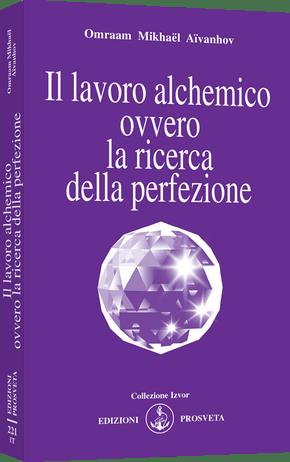 Il lavoro alchemico ovvero la ricerca della perfezione
