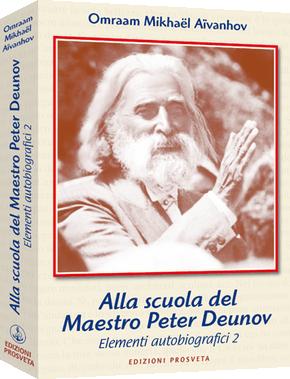Alla scuola del Maestro Peter Deunov - Elementi autobiografici 2