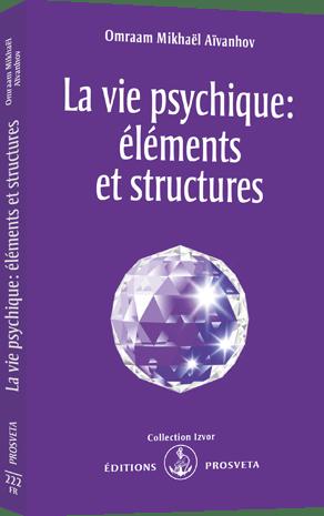 La vie psychique : éléments et structures